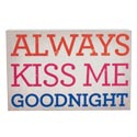 Wall Decor Kiss Me Goodnight 3 3/4 X 5 3/4 (4.50)