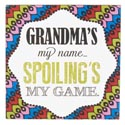 Wall Sign Grandmas My Name Spoilings My Game Mdf (5.00)